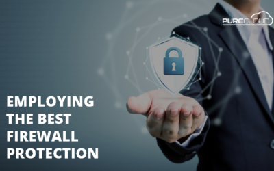 EMPLOYING THE BEST FIREWALL PROTECTION